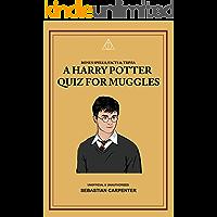 A Harry Potter Quiz for Muggles: Bonus Spells, Facts & Trivia (Wizard Training Handbook Book 1)