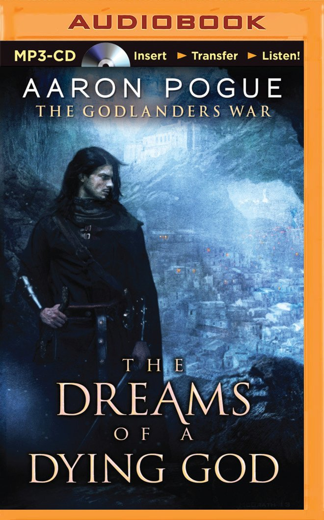 Read Online The Dreams of a Dying God (The Godlanders War) pdf
