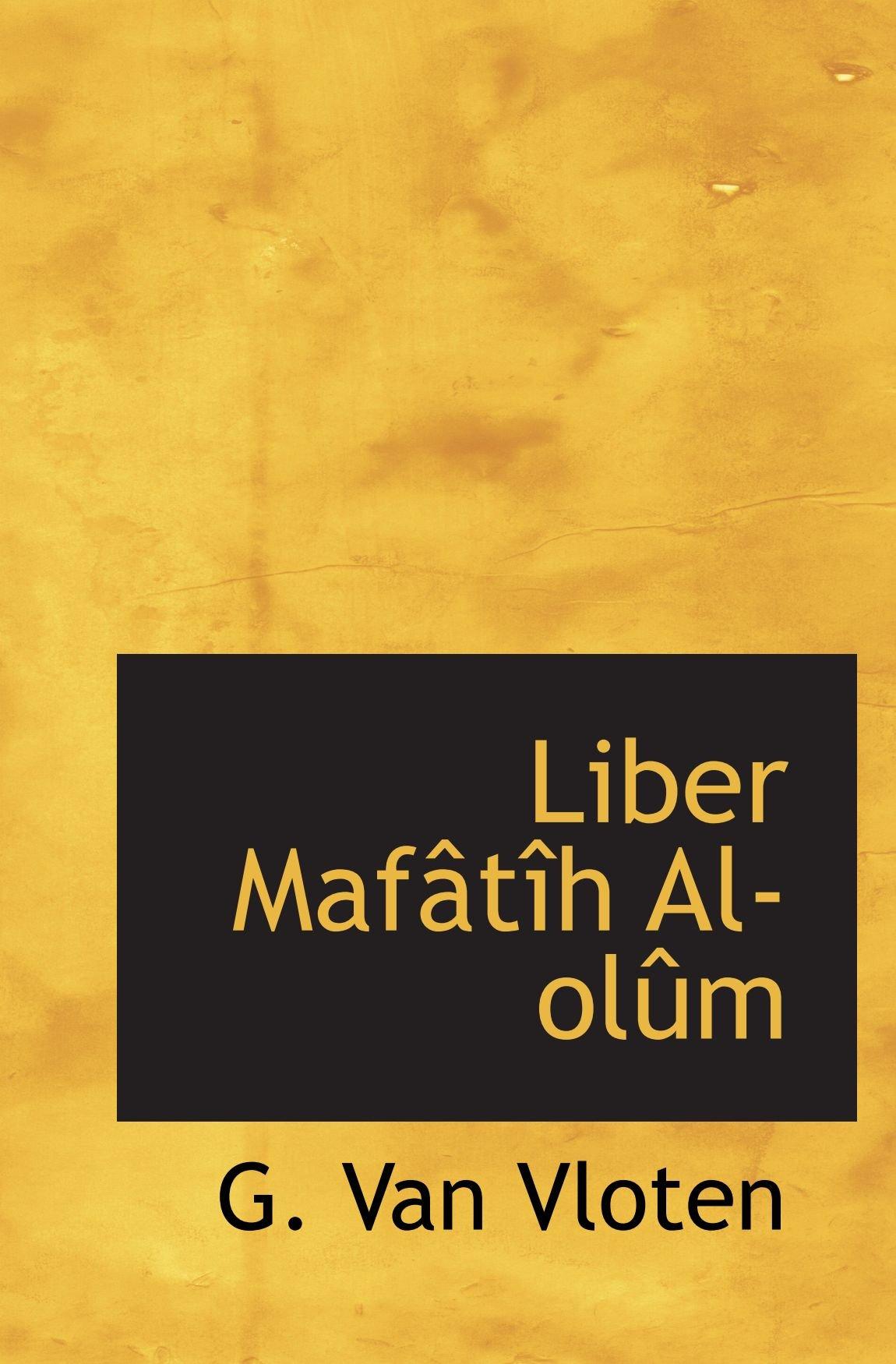 Read Online Liber Mafâtîh Al-olûm (Latin Edition) pdf