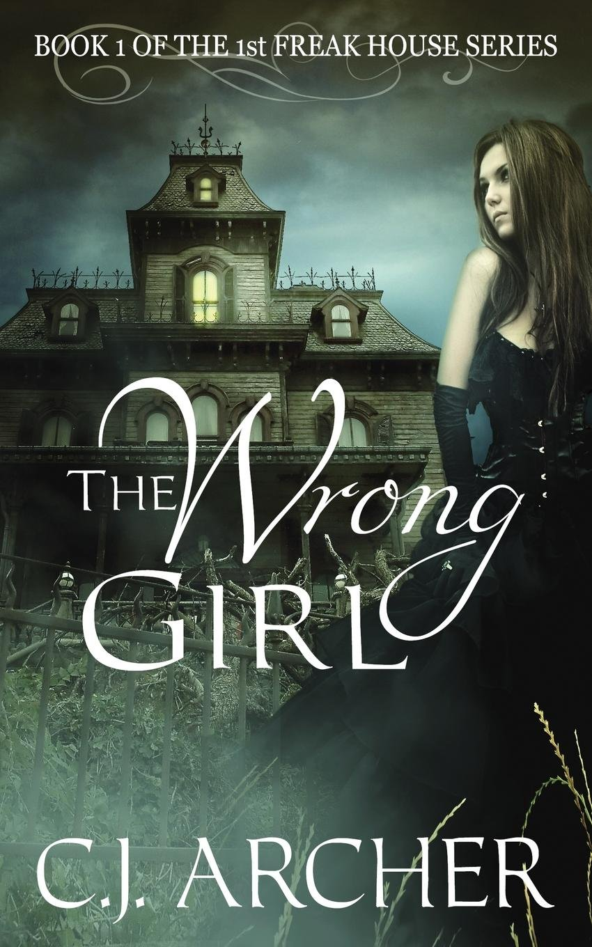 The Wrong Girl: Book 1 of the 1st Freak House Trilogy (Volume 1) pdf epub