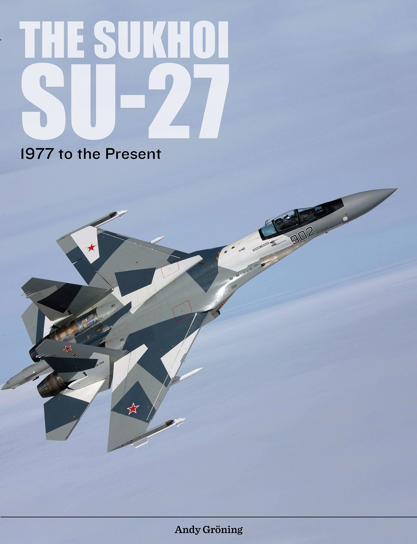 The Sukhoi Su-27: Russia's Air Superiority and Multi-role Fighter, 1977 to the  Present Hardcover – Import, 28 Nov 2018