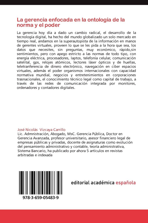 La gerencia enfocada en la ontología de la norma y el poder: La gerencia en el siglo XXI en el nuevo zoóm politikom (del homo sapiens al homo digitalis) ...