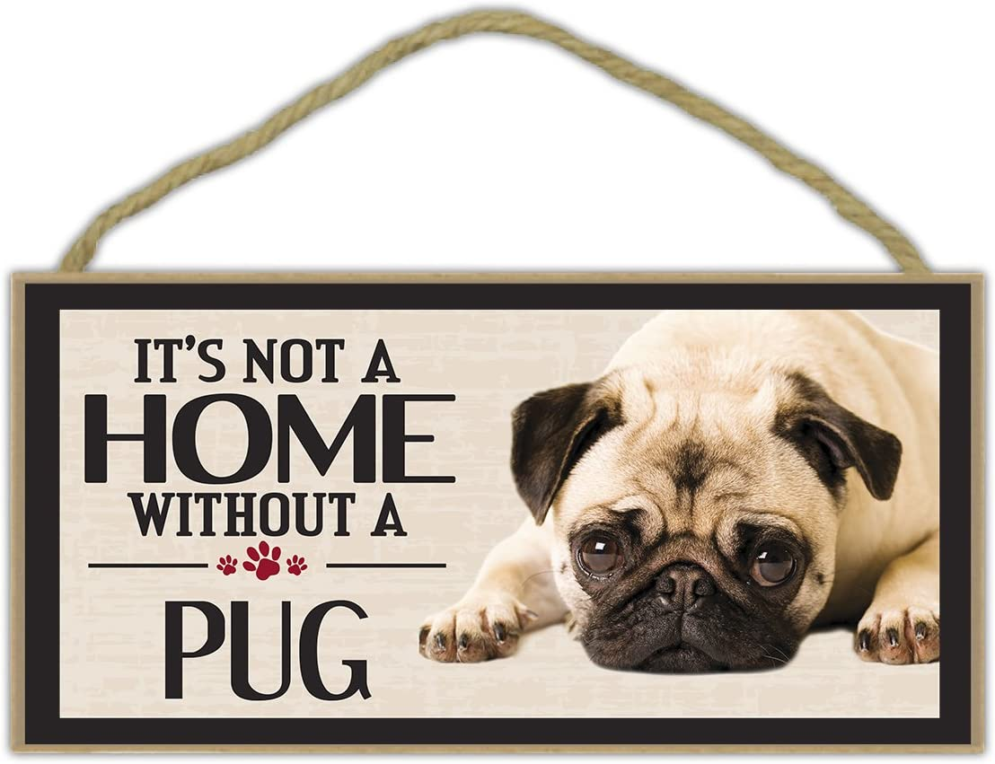Wood Sign: It's Not A Home Without A PUG | Dogs, Gifts, Decorations