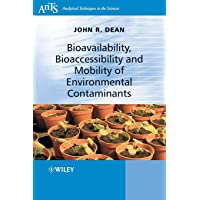 Bioavailability, Bioaccessibility and Mobility of Environmental Contaminants (Analytical Techniques in the Sciences (AnTs) ∗)