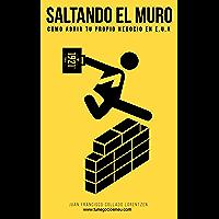 SALTANDO EL MURO: Como abrir tu propio negocio en E.U.A.