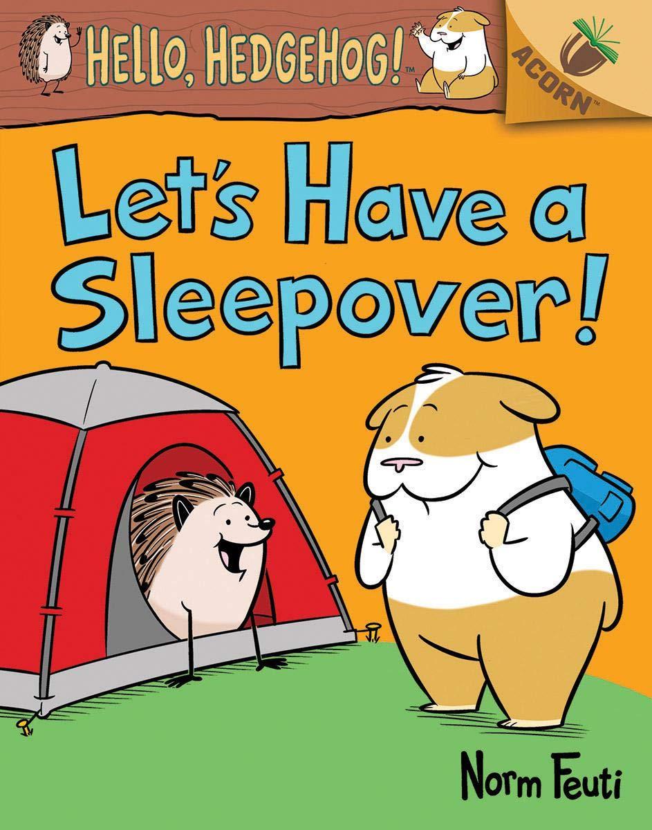 Amazon.com: Let's Have a Sleepover!: An Acorn Book (Hello, Hedgehog! #2) (9781338281422): Feuti, Norm, Feuti, Norm: Books