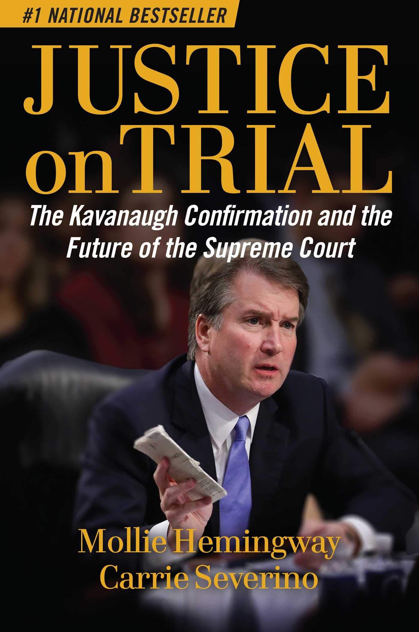 Justice on Trial: The Kavanaugh Confirmation and the Future of the Supreme Court by Regnery Publishing