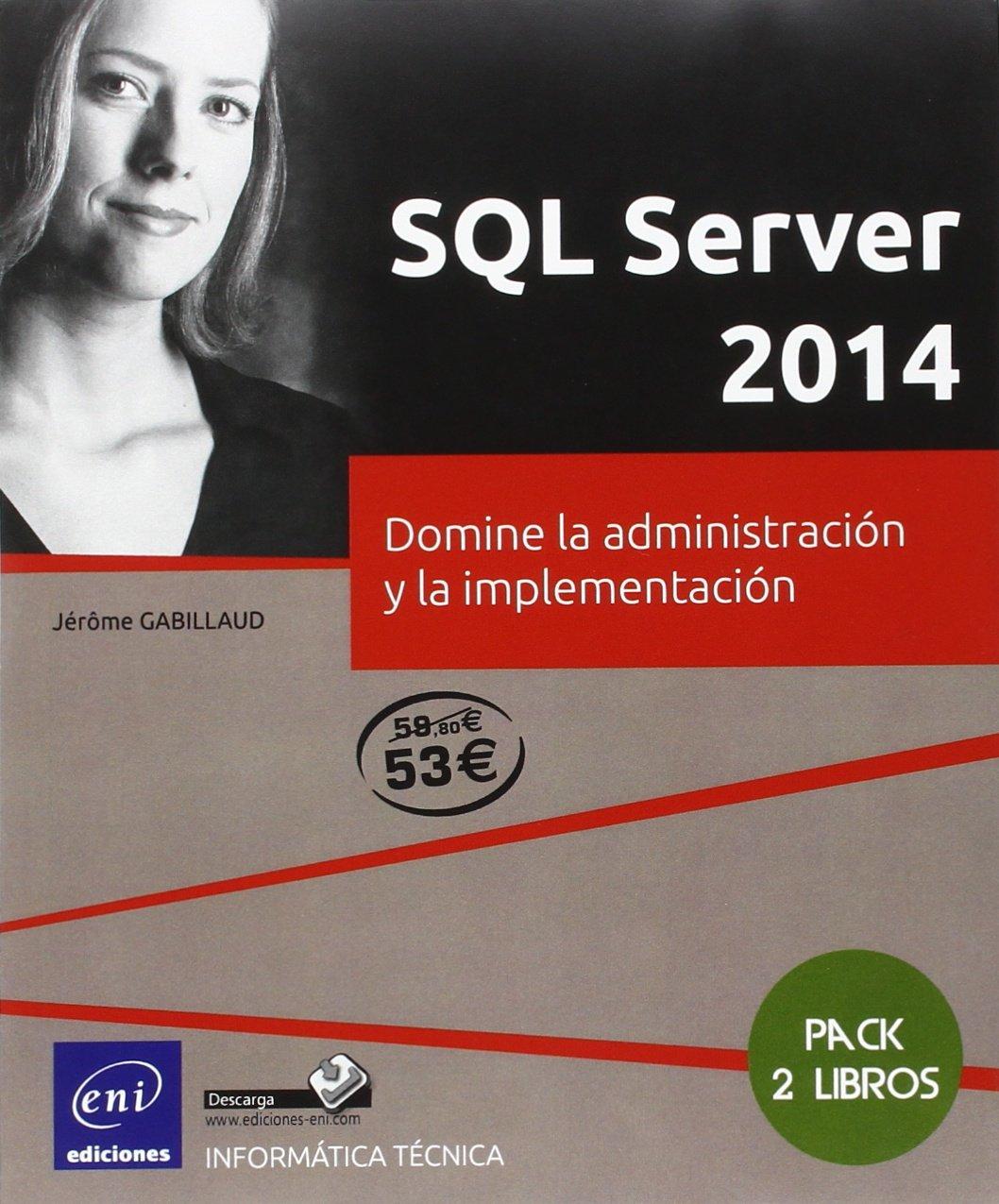 Pack 2 Libros: SQL Server 2014. Domine La Administración Y La Implementación: Amazon.es: Jérôme Gabillaud: Libros