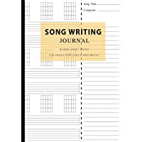 Song Writing Journal: Blank Sheet Music 100 Pages