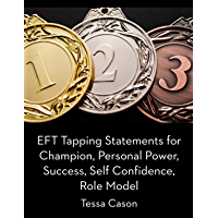 EFT Tapping Statements for  Champion, Success, Personal Power, Self Confidence, Role Model (English Edition)