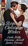 Regency Christmas Wishes: Captain Grey's Christmas Proposal / Her Christmas Temptation / Awakening His Sleeping Beauty