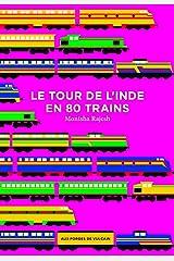 Le tour de l'Inde en 80 trains (LITTERATURE) (French Edition) Paperback