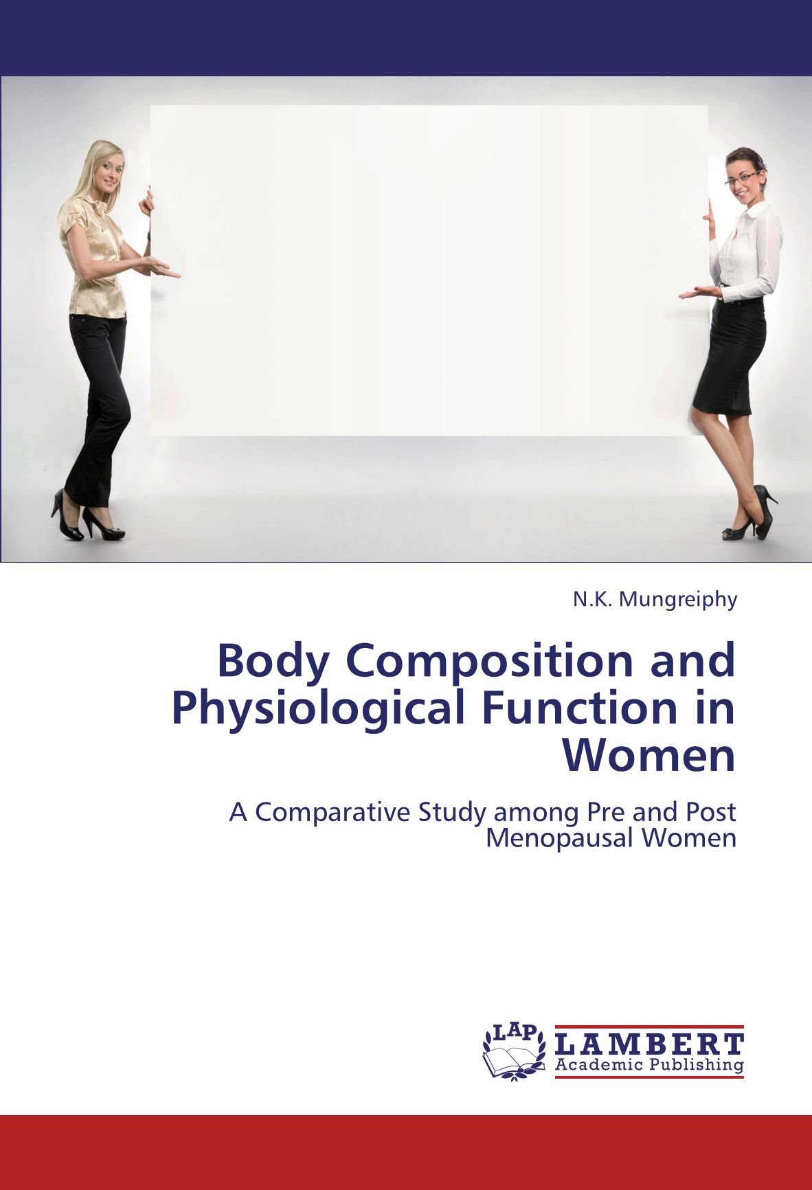 Download Body Composition and Physiological Function in Women: A Comparative Study among Pre and Post Menopausal Women pdf