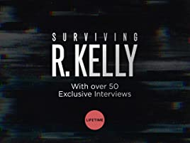 watch surviving r kelly season 1 prime video watch surviving r kelly season 1
