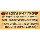 Wooden Funny Sign Wall Plaque. To Achieve Inner Peace.