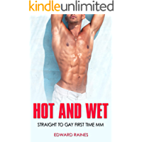 Hot and Wet: Straight to Gay First Time MM