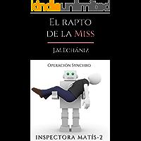 El rapto de la Miss: Operación SYNCHRO (Inspectora Gabriela Matís nº 2)