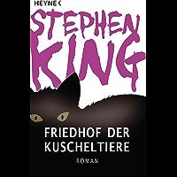 Friedhof der Kuscheltiere: Roman (German Edition)
