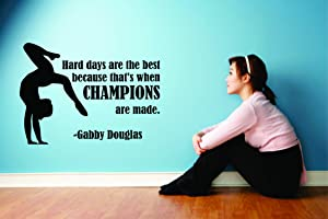 Gabby Douglas Hard Days Make Champions Quote Gymnastics Inspirational Vinyl Wall Sticker Decal Decor or Girls Bedrooms - 8 Inches x 14 Inches Color: Black