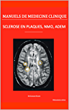 Sclérose en plaques, NMO, ADEM: Le point des connaissances médicales (Manuels de médecine clinique t. 3)