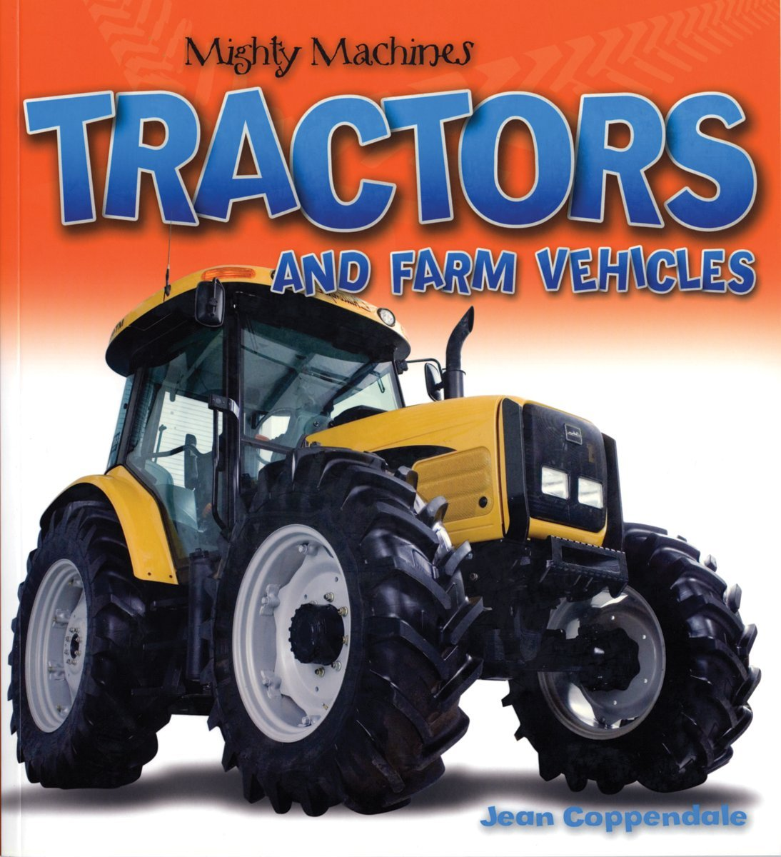Tractors and Farm Vehicles (Mighty Machines) PDF