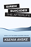 The Afterlife (Siren Suicides Book 3)