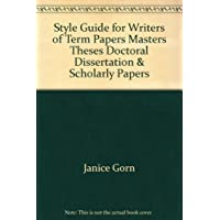 Style Guide for Writers of Term Papers Masters Theses Doctoral Dissertation & Scholarly Papers