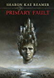 Primary Fault: Book 1 of the Schattenreich
