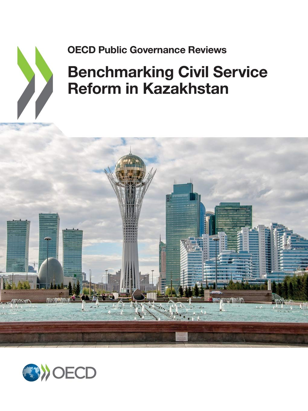 Download OECD Public Governance Reviews Benchmarking Civil Service Reform in Kazakhstan: Edition 2018 pdf epub
