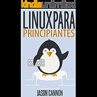 Linux para Principiantes: Una Introducción al Sistema Operativo Linux y la Línea de Comandos