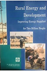 Rural Energy and Development: Improving Energy Supplies for Two Billion People (Development in Practice) Paperback