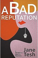 A Bad Reputation: A Madeline Maclin Mystery (Madeline Maclin Series Book 4) Kindle Edition