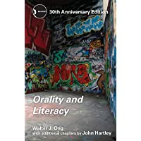Orality and Literacy: 30th Anniversary Edition