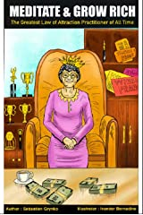 Meditate & grow rich: Helene Hadsell the Greatest Law of Attraction Practitioner of All Time: Manifest it all Kindle Edition
