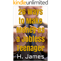 26 Ways to Make Money as a Jobless Teenager