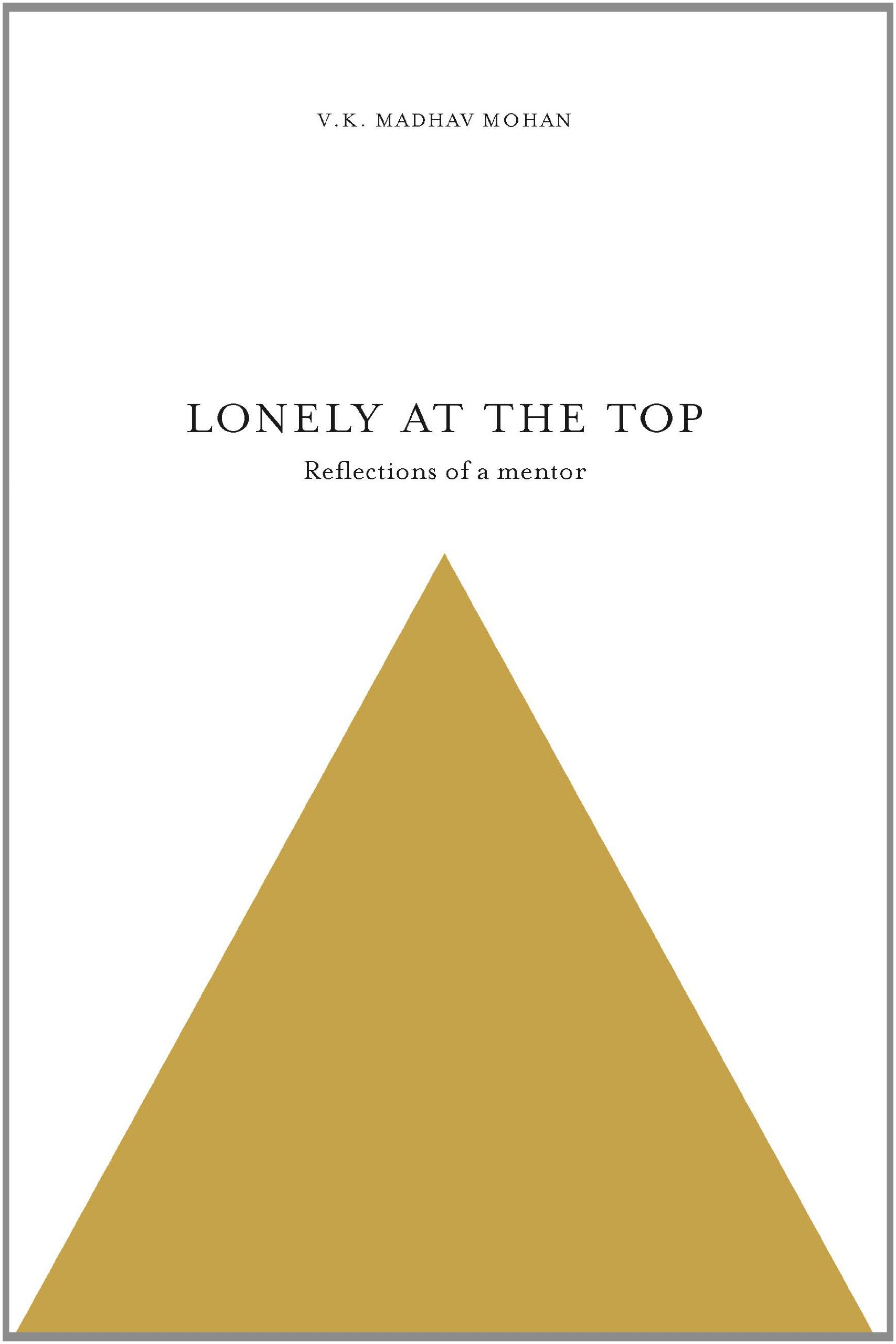 LONELY AT THE TOP : Memoirs Of A Mentor PDF