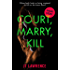 Court, Marry, Kill: A Short Story