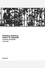 Ladro di sguardi: Fotografie di fotografie, 1945-1949 (Italian Edition)