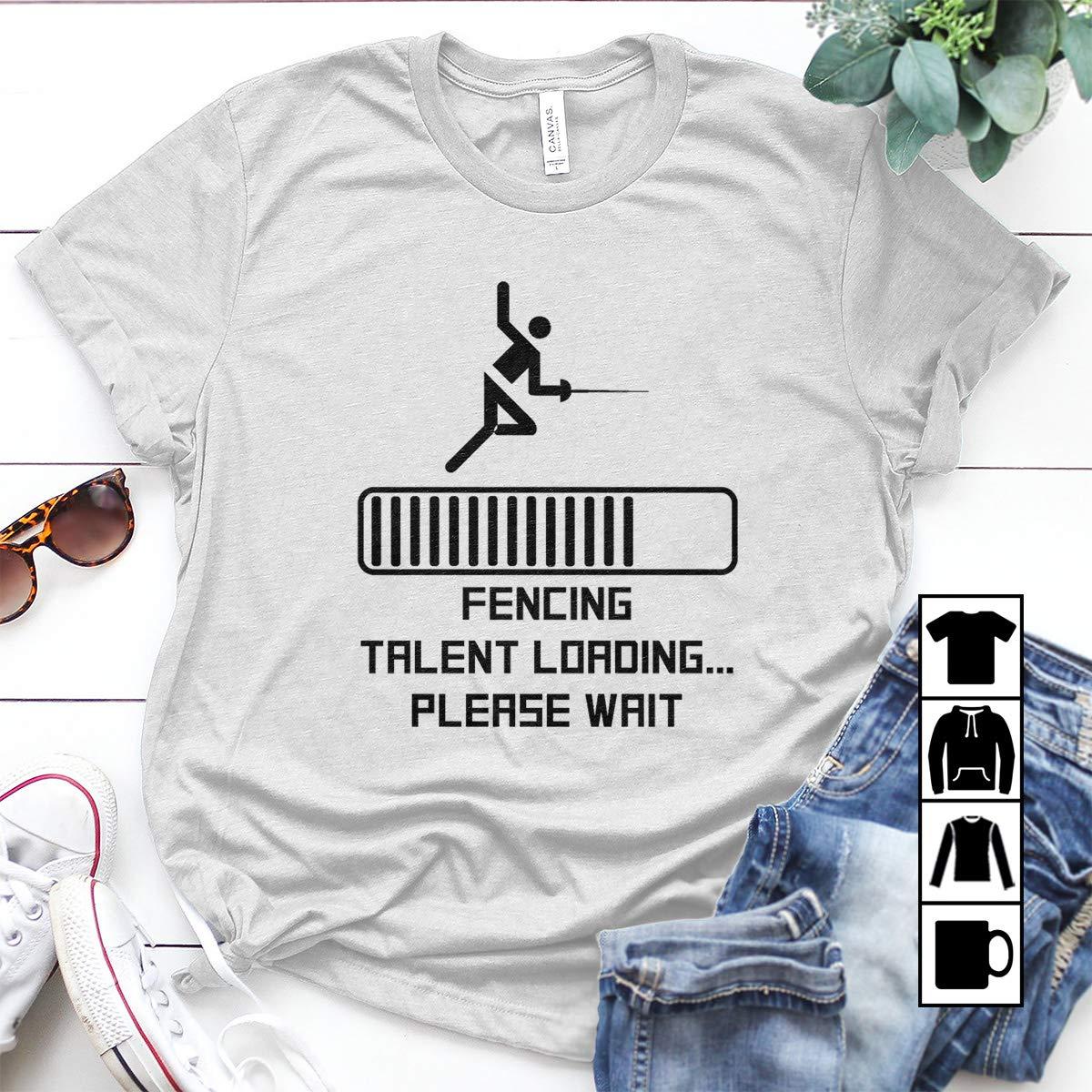 Fencing Fencing Talent Loading Plesase Wait T Shirt 9655