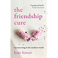 The Friendship Cure: Reconnecting in the Modern World (English Edition)