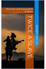 Twice a Slave: Revised and Expanded Edition Kindle Edition