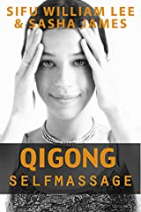 Qigong Meridian Self Massage. (Chi Powers for Modern Age Book 5) Kindle Edition