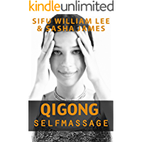 Qigong Meridian Self Massage. (Chi Powers for Modern Age Book 5)