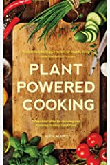 Plant-Powered Cooking: 52 Inspired Ideas for Growing and Cooking Yummy Good Food Paperback