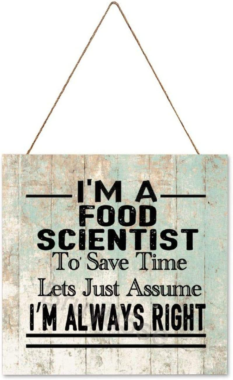 Bruyu5se Farmhouse Wall Hanging Wood Plaque Sign with Inspirational Quote I'm A Food Scientist to Save Time Lets Just Assume I'm Always Right, Rustic Wall Front Door Home Decorations 12x12Inch