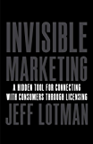 Invisible Marketing: A Hidden Tool for Connecting with Consumers through Licensing