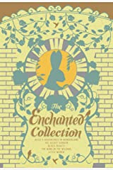 The Enchanted Collection: Alice's Adventures in Wonderland, The Secret Garden, Black Beauty, The Wind in the Willows, Little Women (The Heirloom Collection) Kindle Edition