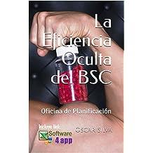 La Eficiencia Oculta del BSC: Oficina de Planificación (Spanish Edition) Dec 16, 2017