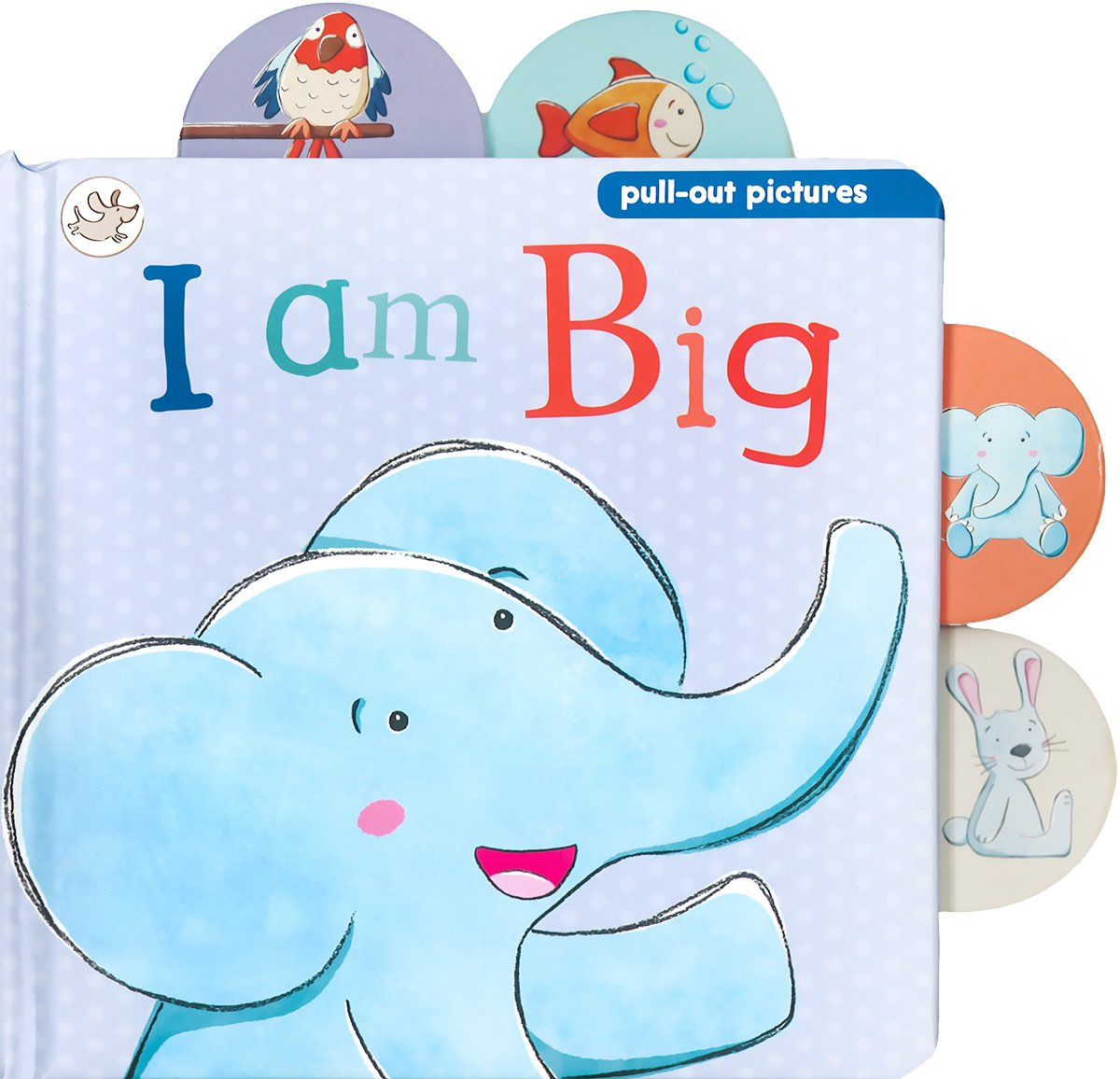 Read Online I AM BIG (Little Learners Pull-Out Pictures) pdf epub