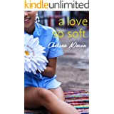 A Love So Soft (Reckless Hearts Book 2)